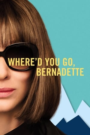 Poster Where'd You Go, Bernadette (2019)