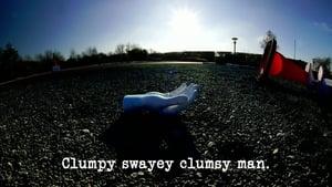 Clumpy Swayey Clumsy Man
