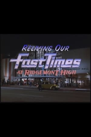 Reliving Our Fast Times at Ridgemont High