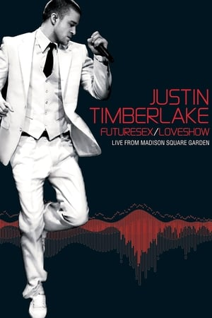 Justin Timberlake: FutureSex/LoveShow - Live from Madison Square Garden