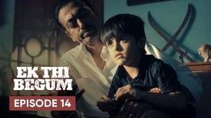 Ek Thi Begum Season 1 Episode 14
