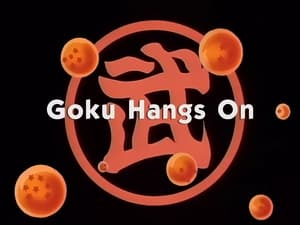 Now you watch episode Goku Hangs On - Dragon Ball