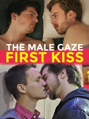 Watch The Male Gaze: First Kiss Full Movie