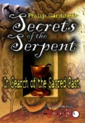 Secrets of the Serpent: In Search of the Sacred Past