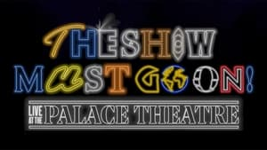 The Show Must Go On! – Live at the Palace Theatre (2021)