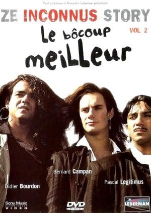 Les Inconnus - Ze Inconnus Story - Le bôcoup meilleur Vol 2-Azwaad Movie Database