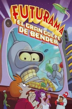 Futurama: El gran golpe de Bender