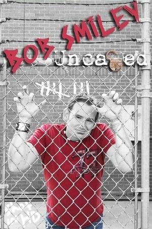 Bob Smiley: Uncaged (2010)