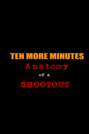Ten More Minutes: Anatomy of a Shootout