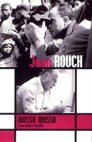Cinéma, de notre temps: Mosso, mosso (Jean Rouch comme si…)