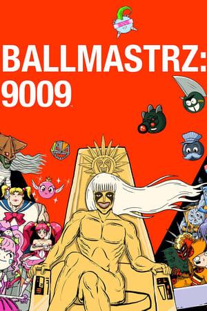 Watch Ballmastrz: 9009 online
