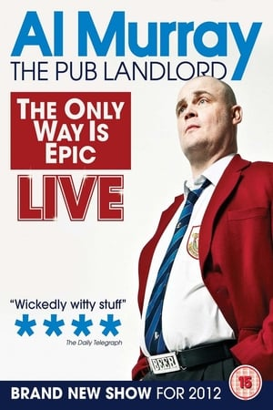Al Murray, The Pub Landlord - The Only Way is Epic