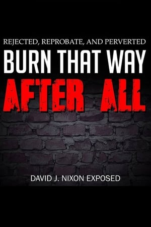 Burn That Way After All Trailer