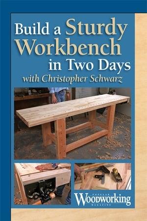 Build a Sturdy Workbench in Two Days with Christopher Schwarz