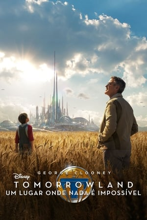 Assistir Tomorrowland: Um Lugar Onde Nada é Impossível