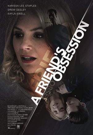 A Friends Obsession (Lethal Admirer) (2018)