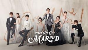 Once We Get Married (2021) / Una Vez Que Nos Casemos