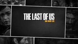 مشاهدة فيلم The Last of Us: One Night Live 2014 مترجم أون لاين بجودة عالية