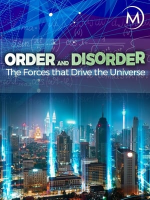 Watch Order and Disorder: The Forces that Drive the Universe Online