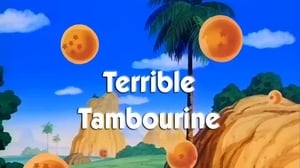 Now you watch episode Terrible Tambourine - Dragon Ball