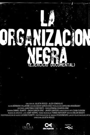 La organización negra (Ejercicio Documental) (2016)