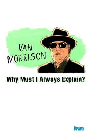 Van Morrison: Why Must I Always Explain