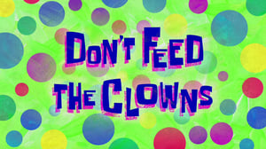 SpongeBob SquarePants Season 11 : Don't Feed the Clowns