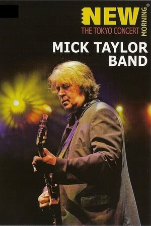 Mick Taylor Band: New Morning - The Tokyo Concert (2010)
