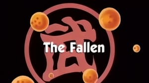 Now you watch episode The Fallen - Dragon Ball