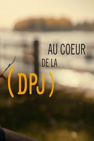 Au cœur de la DPJ