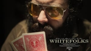 English movie from 2017: Whitefolks