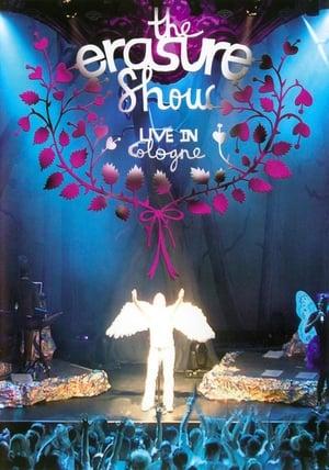 Erasure: The Erasure Show - Live in Cologne poster