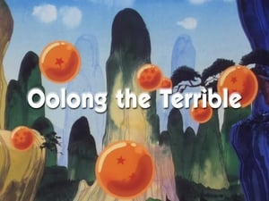 Now you watch episode Oolong the Terrible - Dragon Ball