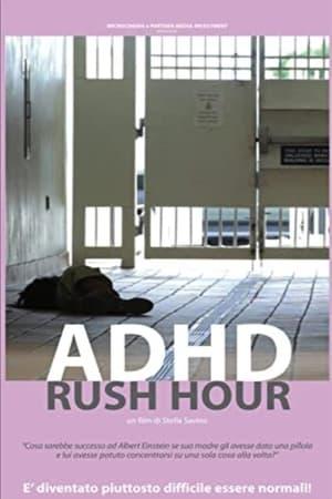 ADHD Rush Hour (2014)