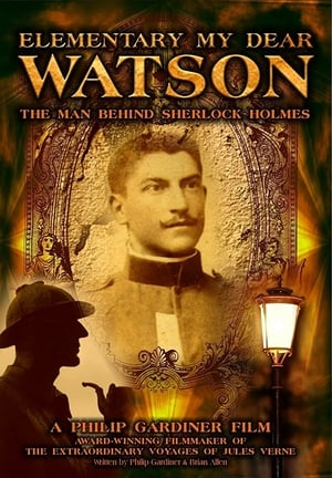 Image Elementary My Dear Watson: The Man Behind Sherlock Holmes