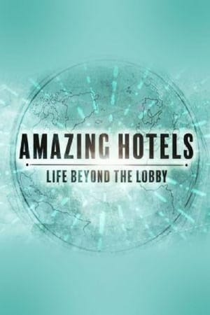 Amazing Hotels: Life Beyond the Lobby - Season 1