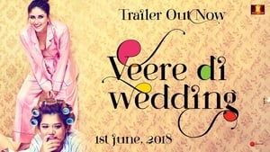 Veere Di Wedding (2018) Hindi 720p 1.4GB HDRip AAC Esubs MKV