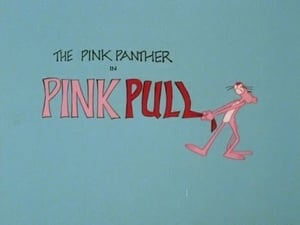Now you watch episode Pink Pull - The Pink Panther Show
