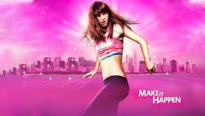 مشاهدة فيلم Make It Happen 2008 أون لاين مترجم