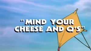 Mind Your Cheese and Q's
