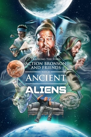 Image Traveling the Stars: Ancient Aliens with Action Bronson and Friends - 420 Special