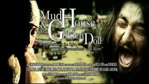 English movie from 2011: Mudhouse and The Golden Doll
