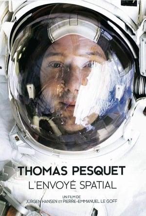 Thomas Pesquet, l'Envoyé spatial (2017)