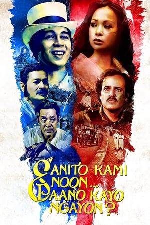 Ganito Kami Noon Paano Kayo Ngayon poster