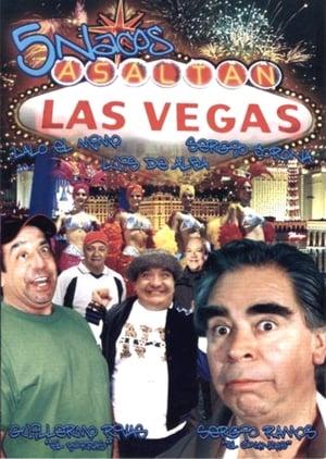 Watch Cinco nacos asaltan Las Vegas Online