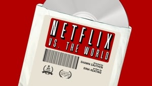 Netflix vs. the World [2019]