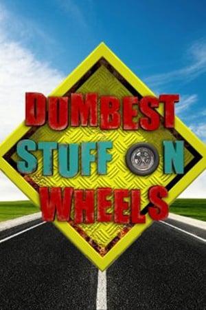 Dumbest Stuff on Wheels poster