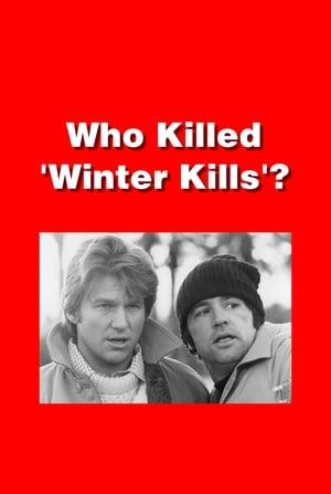 Who Killed 'Winter Kills'?-William Richert