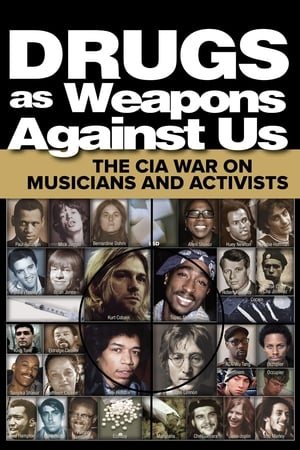 Drugs as Weapons Against Us: The CIA War on Musicians and Activists (2018)