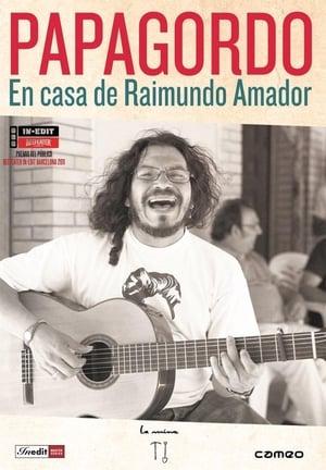 Papagordo. En casa de Raimundo Amador (2011)